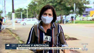 Governadores devem pedir mudanças das condicionantes imposta pela Anvisa para Sputinik V - Anvisa aprovou vacina na sexta-feira.