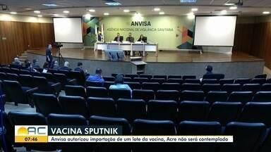 Acre não está entre estados que vão poder receber a Sputinik V - Acre não está entre estados que vão poder receber a Sputinik V; estado adquiriu 700 mil de doses