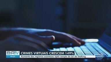 Cartório registra aumento no crescimento de crimes virtuais na Bahia - Crimes aumentaram cerca de 149%. Crescimento aconteceu após a sanção da Lei do Stalking em abril.