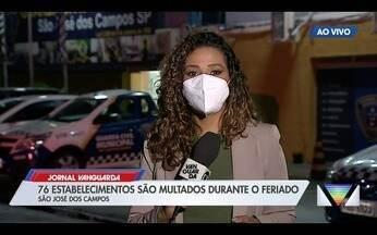 76 estabelecimentos foram multados no feriado em São José dos Campos - Confira a reportagem exibida pelo Jornal Vanguarda.