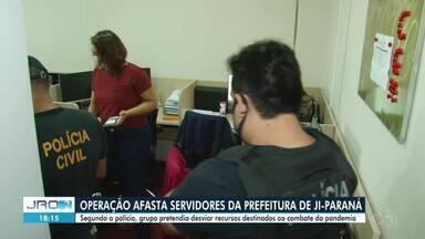 Operação Colapso é realizada em Ji-Paraná - Segundo a polícia, grupo pretendia desviar recursos destinados ao combate à pandemia.