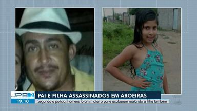Pai e filho foram mortos na Cidade de Aroeiras - Segundo a polícia, homens foram matar o pai e acabaram matando a filha também.