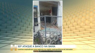Bahia já registra 30 ataques a banco neste ano - Em todo 2020, os ladrões explodiram 17 agências.