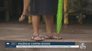Campanha 'Junho Violeta' é voltada para o enfrentamento à violência contra os idosos - Campanha 'Junho Violeta' é voltada para o enfrentamento à violência contra os idosos