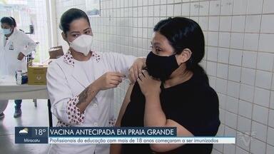 Praia Grande vacina profissionais da educação com mais de 18 anos contra a Covid-19 - Município antecipou a imunização da categoria.