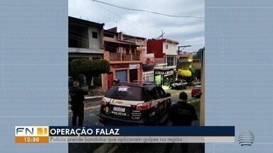 Operação Falaz prende bandidos que aplicavam golpes no Oeste Paulista - Envolvidos estavam ligados a uma quadrilha.