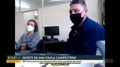 RPC teve acesso aos depoimentos dos suspeitos de matar Ana Paula Campestrini - Um dos suspeitos do crime é o ex-marido de Ana Paula.