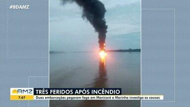 Três pessoas ficam feridas após incêndio em embarcações em Manicoré - Duas embarcações pegaram fogo.