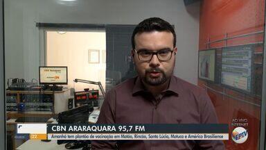 Sábado tem plantão de vacinação em Matão, Rincão, Santa Lúcia, Motuca e Américo - Veja as informações com Rafael de Paula, da CBN.