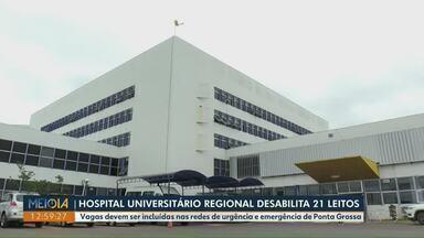 Hospital Universitário Regional desabilita 16 leitos para Covid-19 - Vagas devem ser incluídas nas redes de urgência e emergência de Ponta Grossa.