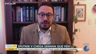 Pesquisador fala sobra a chegada da vacina Sputnik V na Bahia - Imunizante deve chegar no estado na próxima semana e será usado de forma controlada.