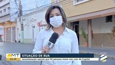 Levantamento da prefeitura de Cuiabá aponta que 96 pessoas vivem nas ruas da Capital - Levantamento da prefeitura de Cuiabá aponta que 96 pessoas vivem nas ruas da Capital