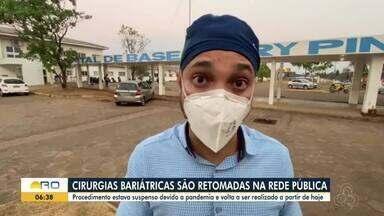 Cirurgias bariátricas voltam a ser feitas na rede pública gradativamente - Procedimento estava suspenso devido a pandemia.