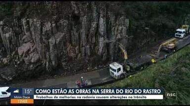 Obras causam alterações no trânsito na Serra do Rio do Rastro - Obras causam alterações no trânsito na Serra do Rio do Rastro