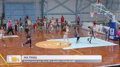 Time feminino do Ituano Basquete está na final do Campeonato Paulista - As mulheres do Ituano Basquete estão na final do Campeonato Paulista. A vaga foi conquistada no domingo (8), com a segunda vitória para cima do Campinas.