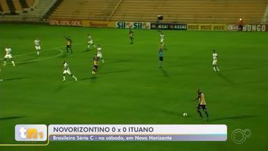 Ituano empata sem gols com o Novorizontino pela Série C do Brasileiro - O Ituano voltou de Novo Horizonte (SP) com um empate sem gols pela Série C do Campeonato Brasileiro.