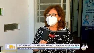 Araçatuba intensifica busca por pessoas que não receberam a segunda dose de vacina - Araçatuba (SP) vai intensificar a busca por pessoas que não receberam a segunda dose da vacina contra a Covid-19.