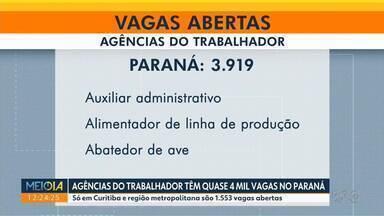 Agências do Trabalhador têm quase 4 mil vagas abertas no Paraná - Só em Curitiba e região metropolitana são 1.553 vagas disponíveis.