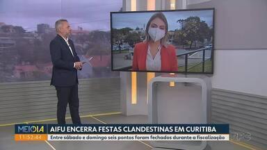 AIFU encerra festas clandestinas em Curitiba - Entre sábado e domingo seis pontos foram fechados durante a fiscalização.
