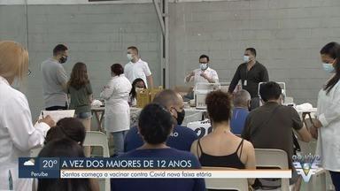Santos vacina jovens com mais de 12 anos contra Covid-19 - Cidade é a última da Baixada Santista a vacinar essa faixa etária.