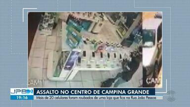 Mais de 20 celulares são roubados de loja no centro de CG - Imagens de circuito mostram ação dos bandidos.