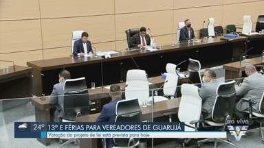 Projeto de Lei que prevê 13° e férias para vereadores será votado em Guarujá - Segunda rodada de votações acontece nesta terça-feira (14).
