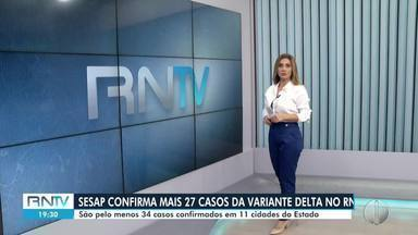 Mossoró investiga 6 casos suspeitos da variante Delta - Mossoró investiga 6 casos suspeitos da variante Delta