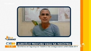 Sua Chance: Auricélio procura vaga na indústria - Se a sua empresa gostaria de contratar Auricélio, o contato dele é o (85) 98621.3500