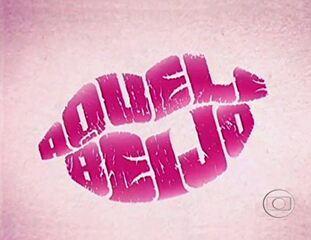 Aquele Beijo (2011): Abertura