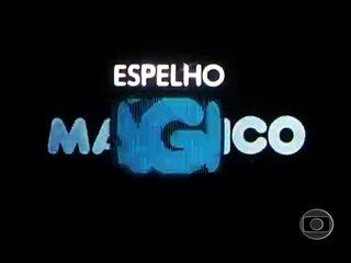 Espelho Mágico (1977): Abertura