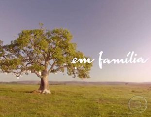 Em Família (2014): Abertura
