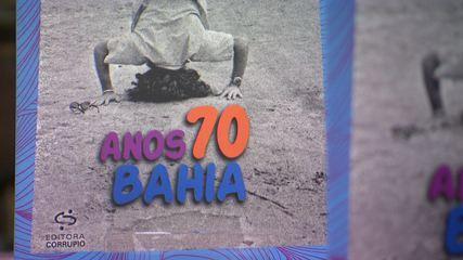 Confira os bastidores do lançamento do livro 'Anos 70 Bahia'