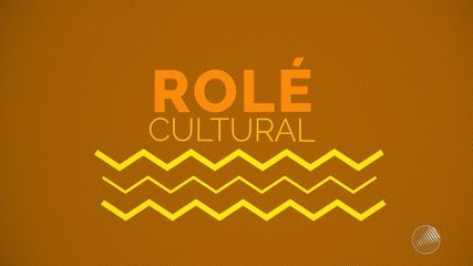 Confira as dicas do Rolé Cultural