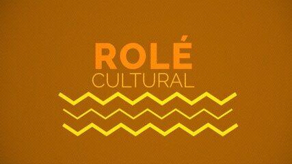 Confira as dicas de Briza Menezes no 'Rolé Cultural'