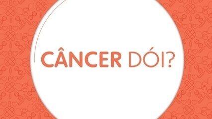 10 perguntas sobre o câncer: o câncer dói?