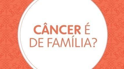10 perguntas sobre o câncer: o câncer é de família?