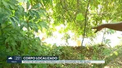 Família de advogada que estava desparecida identifica o corpo encontrado no Rio Iguaçu