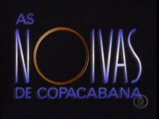 As Noivas de Copacabana (1992): Abertura