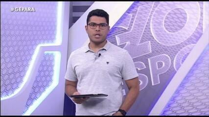 Veja a íntegra do Globo Esporte PA desta terça-feira