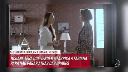 Resumo do dia - 29/08 – Josiane terá que vender a fábrica a Fabiana para não ser presa