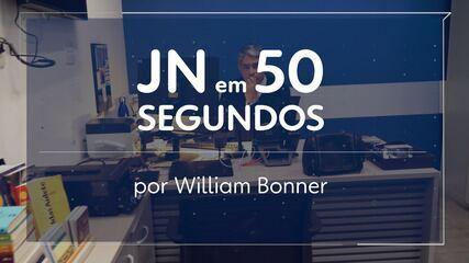 JN em 50 segundos por William Bonner
