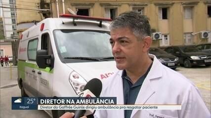 Diretor do Gaffrée Guinle dirigiu ambulância para resgatar pacientes do Hospital Badim
