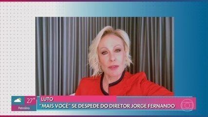 Ana Maria lamenta a morte de Jorge Fernando