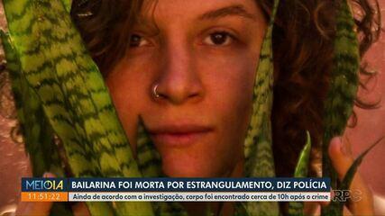 Bailarina foi morta por estrangulamento, diz polícia