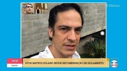 Mateus Solano conta rotina de isolamento