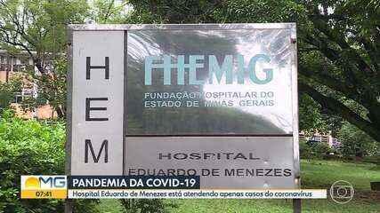 Hospital Eduardo de Menezes está atendendo apenas casos do coronavírus