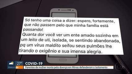 Parentes de mulher morta pela doença em Minas defenderam o isolamento