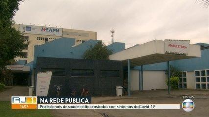 Profissionais de saúde da rede pública estão afastados por suspeita de covid-19