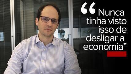 'Nunca tinha visto isso de desligar a economia', diz empresário