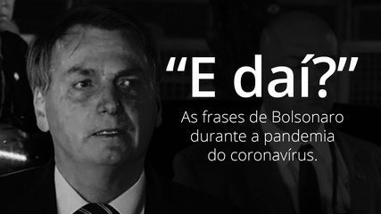 Veja frases de Bolsonaro durante a pandemia do novo coronavírus